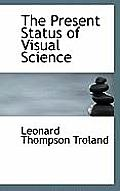 The Present Status of Visual Science