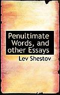 Penultimate Words, and Other Essays