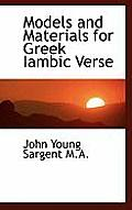 Models and Materials for Greek Iambic Verse