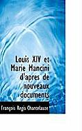 Louis XIV Et Marie Mancini D'Apres de Nouveaux Documents
