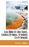 Les Mille Et Une Nuits, Contes Arabes, Traduits En Francais