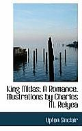 King Midas; A Romance. Illustrations by Charles M. Relyea