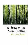The House of the Seven Gabblers