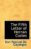The Fifth Letter of Hernan Cortes