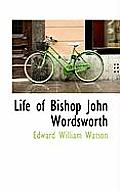 Life of Bishop John Wordsworth