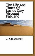 The Life and Times of Lucius Cary Viscount Falkland
