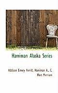 Harriman Alaska Series