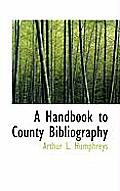 A Handbook to County Bibliography