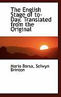 The English Stage of To-Day. Translated from the Original