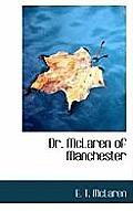 Dr. McLaren of Manchester