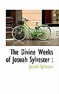 The Divine Weeks of Josuah Sylvester