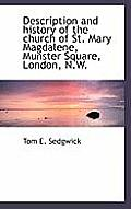 Description and History of the Church of St. Mary Magdalene, Munster Square, London, N.W.