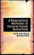 A Biographical Memorial of General Daniel Butterfield