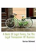 A Book of Legal Forms, for the Legal Transaction of Business