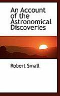 An Account of the Astronomical Discoveries