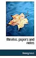 Minutes, Papers and Notes