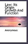 Law: Its Origin Growth and Function