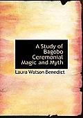 A Study of Bagobo Ceremonial Magic and Myth