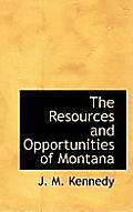 The Resources and Opportunities of Montana