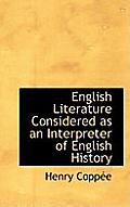 English Literature Considered as an Interpreter of English History