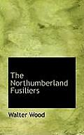 The Northumberland Fusiliers