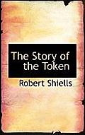 The Story of the Token