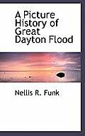 A Picture History of Great Dayton Flood