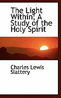 The Light Within; A Study of the Holy Spirit