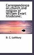 Correspondence on Church and Religion of William Ewart Gladstone;
