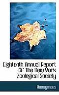 Eightenth Annual Report of the New York Zoological Society