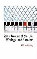 Some Account of the Life, Writings, and Speeches
