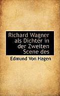 Richard Wagner ALS Dichter in Der Zweiten Scene Des