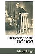 Ambulancing on the French Front