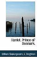 Hamlet, Prince of Denmark.