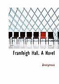 Framleigh Hall. a Novel