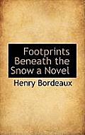 Footprints Beneath the Snow a Novel