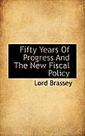 Fifty Years of Progress and the New Fiscal Policy