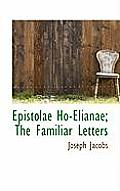 Epistolae Ho-Elianae; The Familiar Letters