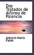 DOS Tratados de Alfonso de Palencia