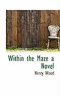 Within the Maze a Novel
