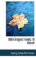 With Edged Tools; A Novel