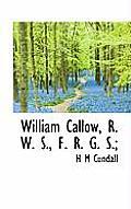 William Callow, R. W. S., F. R. G. S.;