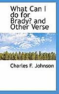 What Can I Do for Brady? and Other Verse