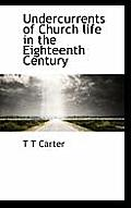 Undercurrents of Church Life in the Eighteenth Century