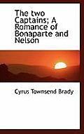 The Two Captains; A Romance of Bonaparte and Nelson