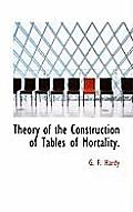 Theory of the Construction of Tables of Mortality.