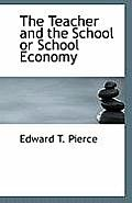 The Teacher and the School or School Economy