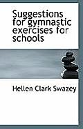 Suggestions for Gymnastic Exercises for Schools