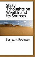 Stray Tthoughts on Wealth and Its Sources
