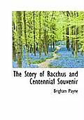 The Story of Bacchus and Centennial Souvenir